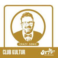Radio Superfly: Club Kultur mit Crazy Sonic