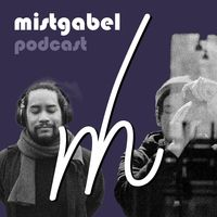 Mistgabel Podcast