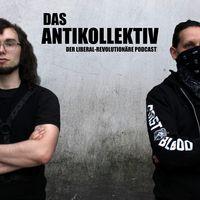 Das Antikollektiv - Der revolutionär-liberale Podcast
