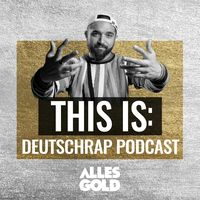 This Is: Der Deutschrap Podcast mit Zino Backspin | Alles Gold