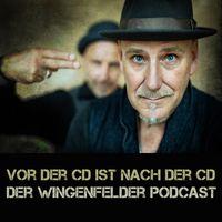 """""""Vor der CD, ist nach der CD"""" - Der Wingenfelder Podcast !"""