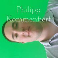 Philipp Kommentiert