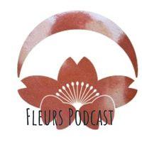 Fleurs Zen Podcast