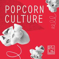 Popcorn Culture: ein RefLab-Podcast