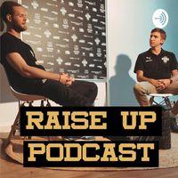 RAISE UP Podcast