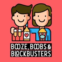 Booze, Boobs and Blockbusters