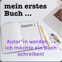 Autor oder Autorin werden . . . ich möchte ein Buch schreiben!