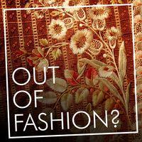 Out Of Fashion? (Deutsch)