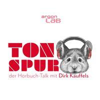 Tonspur – der Hörbuch-Talk mit Dirk Kauffels