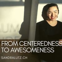 From Centeredness to Awesomeness