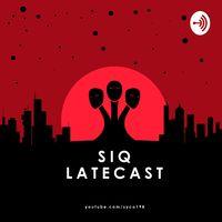 SIQ LateCast