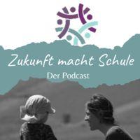 Zukunft macht Schule - Der Podcast
