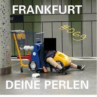 Frankfurt Deine Perlen