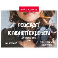 Podcast Kindheiterleben
