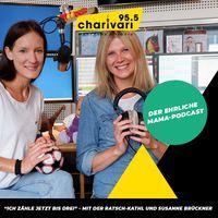 95.5 Charivari - Ich zähle jetzt bis drei – der ehrliche Mama-Podcast