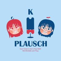 K-Plausch: Der K-Pop Podcast