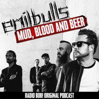 MUD, BLOOD AND BEER - Der Emil Bulls Podcast bei RADIO BOB!