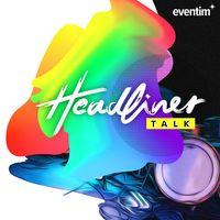 Headliner Talk – der Interview-Podcast von EVENTIM