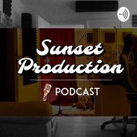 Sunset Production Podcast