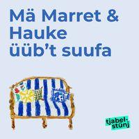 Mä Marret & Hauke üüb't suufa