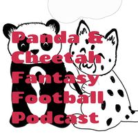 Panda & Cheetah Fantasy Football Podcast