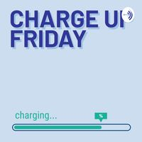 Charge Up Friday
