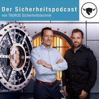 Der Sicherheitspodcast von TAURUS Sicherheitstechnik