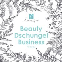 Beauty Dschungel Business Podcast