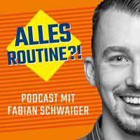 Alles Routine?! Podcast - Über den Lebensstil und die Gewohnheiten erfolgreicher Menschen