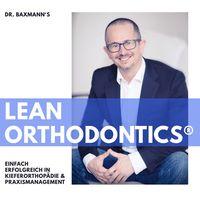 Dr. Baxmann's LeanOrthodontics® - Erfolgreich in Praxismanagement & Kieferorthopädie