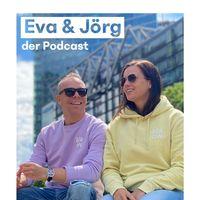 Eva & Jörg - Der Podcast