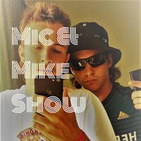 Mic & Mike Show