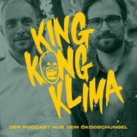 King Kong Klima – der Podcast aus dem Ökodschungel