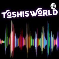 ToshisWorld