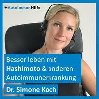 Besser leben mit Hashimoto & anderen Autoimmunerkrankungen (Autoimmunhilfe)
