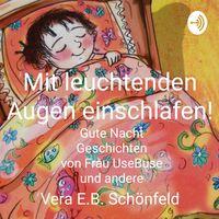 Mit leuchtenden Augen einschlafen! Gute Nacht Geschichten von Frau UseBuse (Kinderbuch)