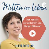"""Margot Käßmann – Der Podcast zur Zeitschrift """"Mitten im Leben"""""""
