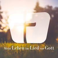 Mein Leben im Lied vor Gott