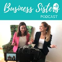 Business Sisters Podcast