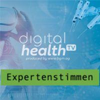 Digital Health TV - Die Expertenstimmen