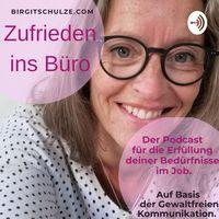 Zufrieden ins Büro mit Birgit Schulze auf Basis der Gewaltfreien Kommunikation