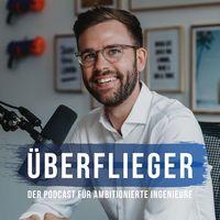 Überflieger - Der Podcast für ambitionierte Ingenieure