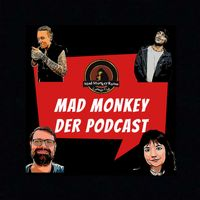 Mad Monkey - Der Podcast