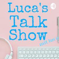 Luca's Talk Show