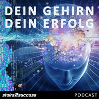 Dein Gehirn Dein Erfolg Podcast
