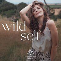 WILD SELF! Die empiremymind Podcast Season
