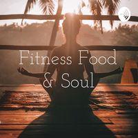 Fitness, Food & Soul