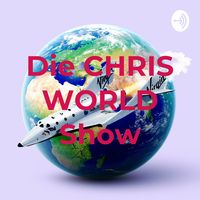 Die CHRIS WORLD Show