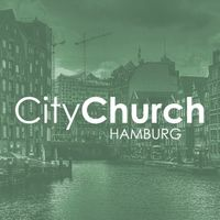 CityChurch Hamburg Predigten
