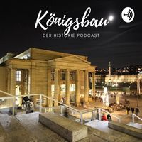 Königsbau Stuttgart – der Historie Podcast